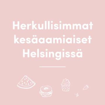 <b>Helsingin</b> <i>parhaat kesäaamiaiset</i>